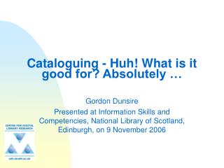 Cataloguing - Huh What is it good for Absolutely