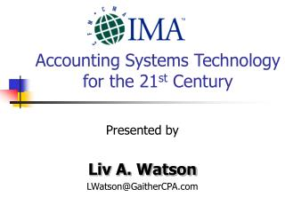 Accounting Systems Technology for the 21 st  Century