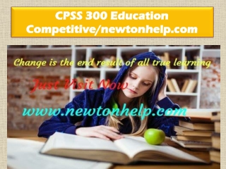 CPSS 300 Education Competitive/newtonhelp.com