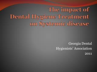 The impact of  Dental Hygiene Treatment on Systemic disease