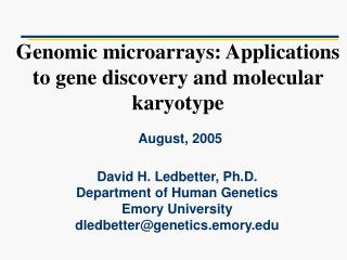 Genomic microarrays: Applications to gene discovery and molecular karyotype