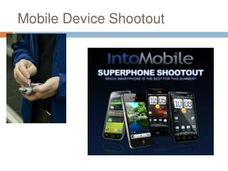 Mobile Device Shootout