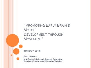 """ Promoting Early Brain & Motor Development through Movement"""
