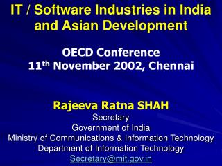 Rajeeva Ratna SHAH Secretary Government of India Ministry of Communications  Information Technology Department of Inform