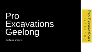 Pro Excavations Geelong - Excavations Geelong
