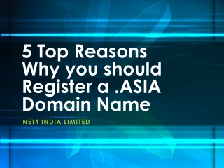 5 Top Reasons Why you should Register a .ASIA Domain Name
