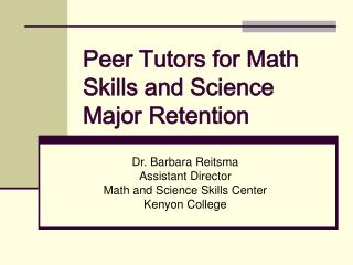 Peer Tutors for Math Skills and Science Major Retention