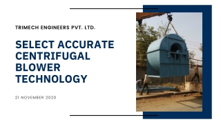 SELECT ACCURATE CENTRIFUGAL BLOWER TECHNOLOGY