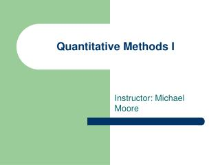 Quantitative Methods I