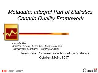Metadata: Integral Part of Statistics Canada Quality Framework