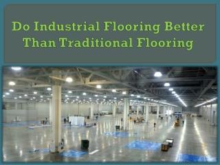 Do Industrial Flooring Better Than Traditional Flooring