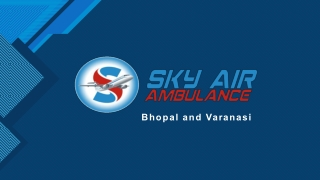 Book Sky Air Ambulance Service in Varanasi or Bhopal with Ultimate Medical Support