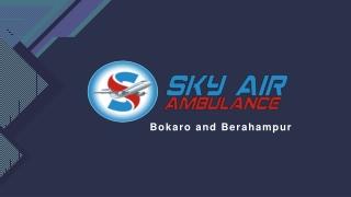 Pick Sky Air Ambulance in Berhampur or Bokaro with Modern Monitoring Tools