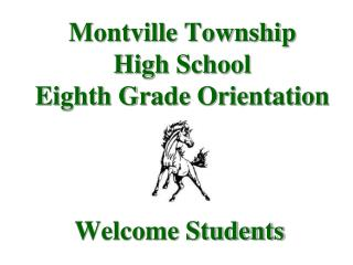 Montville Township High School Eighth Grade Orientation