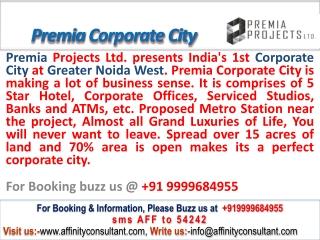Premia Corporate City @09999684955