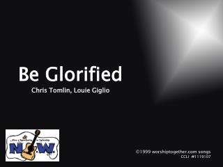 Be Glorified Chris Tomlin, Louie Giglio