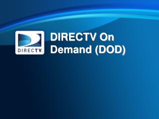 DIRECTV On Demand (DOD)