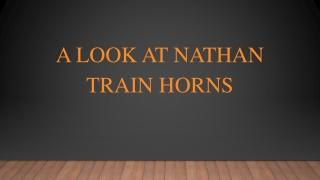 A Look At Nathan Train Horns