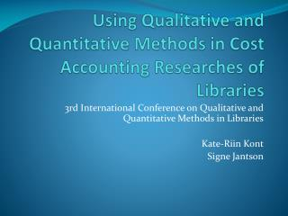 Using Qualitative and Quantitative Methods in Cost Accounting Researches of Libraries