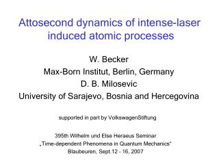 Attosecond dynamics of intense-laser  induced atomic processes