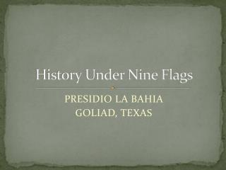 History Under Nine Flags