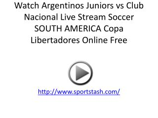 Watch Argentinos Juniors vs Club Nacional Live Stream Soccer