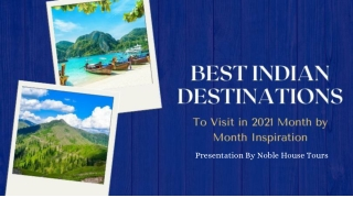 Best Indian Destinations to Visit in 2021 Month by Month Inspiration