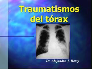 Traumatismos        del tórax
