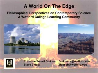 A World On The Edge Philosophical Perspectives on Contemporary Science A Wofford College Learning Community