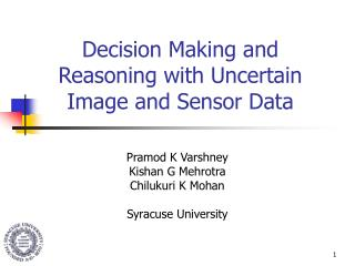 Decision Making and Reasoning with Uncertain Image and Sensor Data