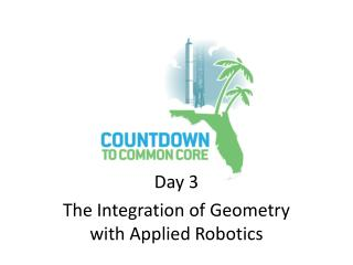 Day 3 The Integration of Geometry with Applied Robotics