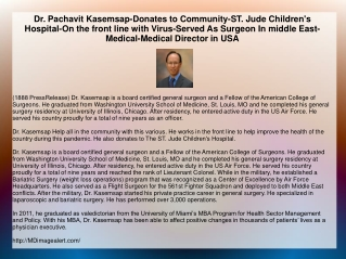 Dr. Pachavit Kasemsap-Donates to Community-ST. Jude Children's Hospital-On the front line with Virus-Served As Surgeon I