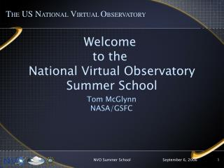 Welcome  to the  National Virtual Observatory Summer School