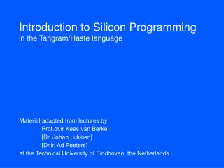 Introduction to Silicon Programming in the Tangram/Haste language