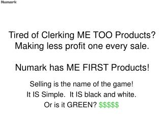 Tired of Clerking ME TOO Products Making less profit one every sale.  Numark has ME FIRST Products