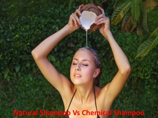 Natural Shampoo Vs Chemical Shampoo