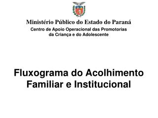 Fluxograma do Acolhimento Familiar e Institucional