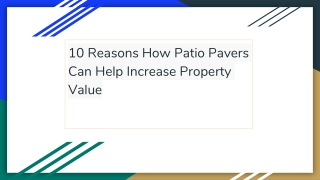 10 Reasons How Patio Pavers Can Help Increase Property Value