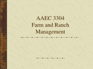 AAEC 3304 Farm and Ranch Management