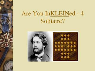 Are You In KLEIN ed - 4 Solitaire?