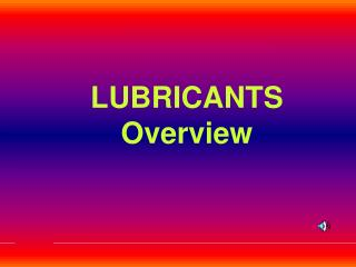 LUBRICANTS Overview