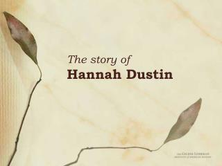 The story of  Hannah Dustin