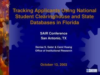 Tracking Applicants Using National Student Clearinghouse and State Databases in Florida