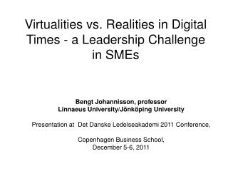Virtualities vs. Realities in Digital Times - a Leadership Challenge in SMEs