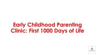 Early Childhood Parenting Clinic: First 1000 Days of Life