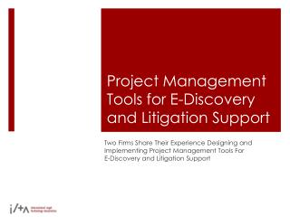Project Management Tools for E-Discovery and Litigation Support