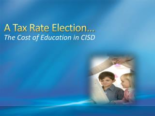A Tax Rate Election…