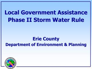 Local Government Assistance  Phase II Storm Water Rule   Erie County Department of Environment  Planning