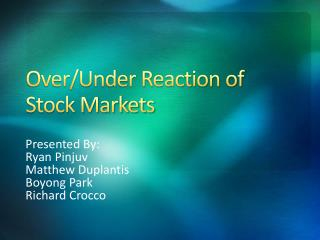 Over/Under Reaction of Stock Markets
