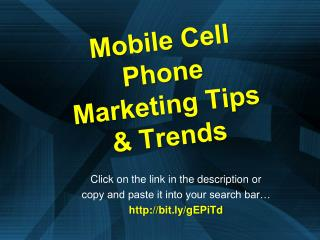 Mobile Cell Phone Marketing Tips & Trends